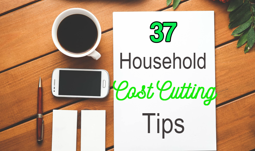 37 Household Cost Cutting Tips